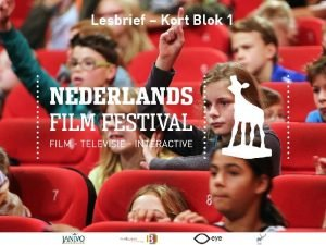 Lesbrief Kort Blok 1 Nederlands Film Festival Wat