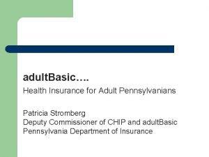 adult Basic Health Insurance for Adult Pennsylvanians Patricia