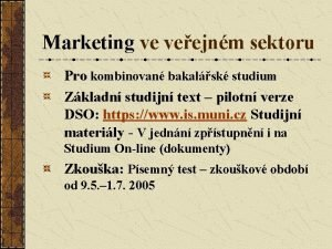 Marketing ve veejnm sektoru Pro kombinovan bakalsk studium