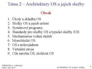Tma 2 Architektury OS a jejich sluby Obsah