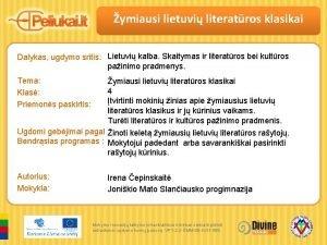 ymiausi lietuvi literatros klasikai Dalykas ugdymo sritis Lietuvi