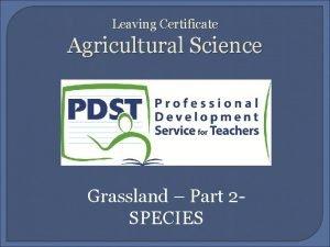 Leaving Certificate Agricultural Science Grassland Part 2 SPECIES