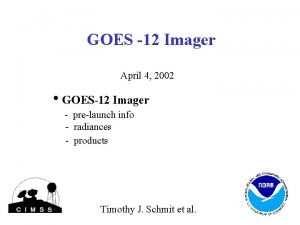 GOES 12 Imager April 4 2002 GOES12 Imager