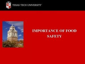 IMPORTANCE OF FOOD SAFETY What is Food Safety