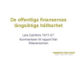 De offentliga finansernas lngsiktiga hllbarhet Lars Calmfors 1311