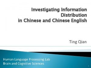 Investigating Information Distribution in Chinese and Chinese English