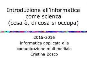 Introduzione allinformatica come scienza cosa di cosa si