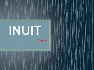 INUIT Eskimo Inuit Background Eskimo as a derogatory