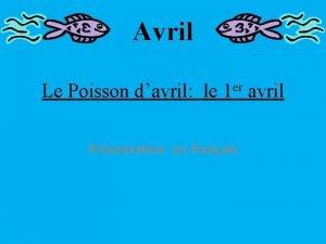 Avril Le Poisson davril le 1 er avril