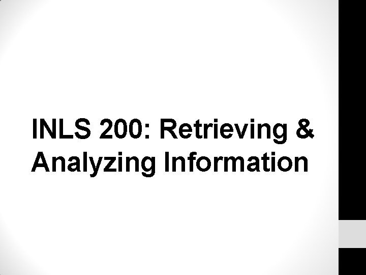 INLS 200 Retrieving Analyzing Information Todays Agenda Typically