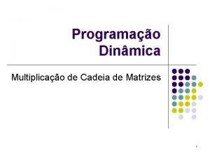 Programao Dinmica Multiplicao de Cadeia de Matrizes 1