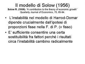 Il modello di Solow 1956 Solow R 1956