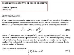 CONDENSATION GROWTH OF CLOUD DROPLETS Growth Equation Examples