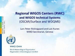 Regional WIGOS Centers RWC and WIGOS technical Systems