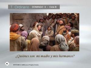 T Ordinario DOMINGO X Ciclo B Quines son