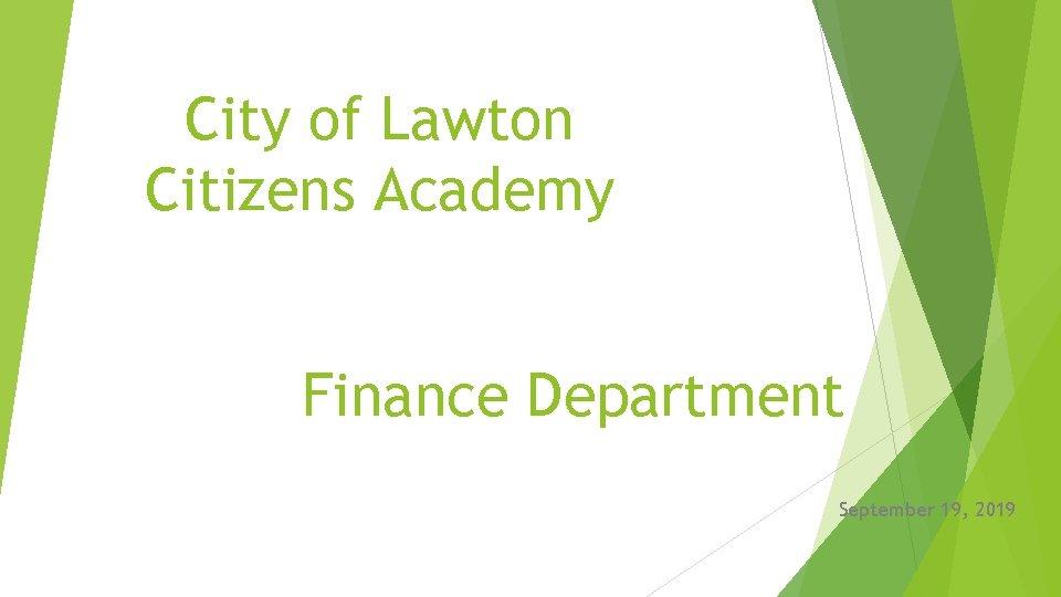 City of Lawton Citizens Academy Finance Department September