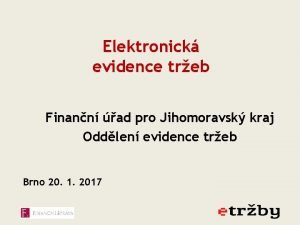 Elektronick evidence treb Finann ad pro Jihomoravsk kraj