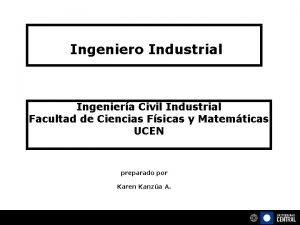 Ingeniero Industrial Ingeniera Civil Industrial Facultad de Ciencias