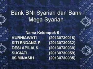 Bank BNI Syariah dan Bank Mega Syariah Nama