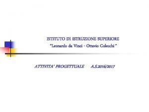ISTITUTO DI ISTRUZIONE SUPERIORE Leonardo da Vinci Ottavio