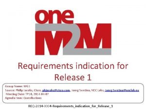 Requirements indication for Release 1 Group Name WG