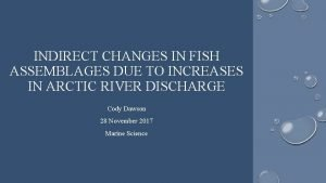 INDIRECT CHANGES IN FISH ASSEMBLAGES DUE TO INCREASES