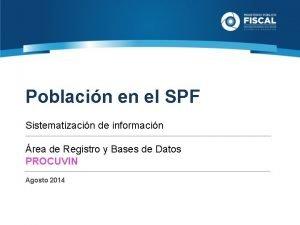 Poblacin en el SPF Sistematizacin de informacin rea
