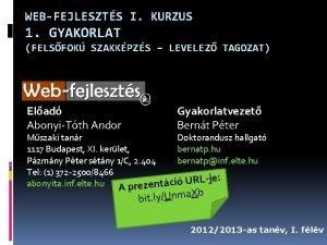 WEBFEJLESZTS I KURZUS 1 GYAKORLAT FELSFOK SZAKKPZS LEVELEZ