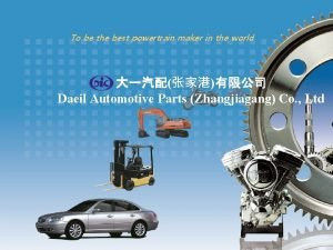 To be the best powertrain maker in the