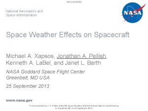 UNCLASSIFIED National Aeronautics and Space Administration Space Weather