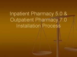 Inpatient Pharmacy 5 0 Outpatient Pharmacy 7 0