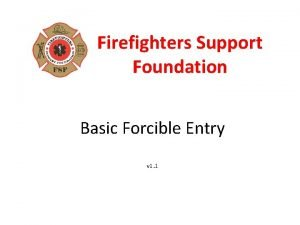 Firefighters Support Foundation Basic Forcible Entry v 1