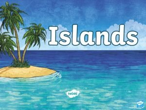 What Is an Island An island is a