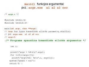 main funkcjos argumentai pvz args exe a 1