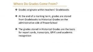 Where Do Grades Come From v Grades originate