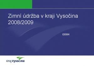 Zimn drba v kraji Vysoina 20082009 ODSH Zimn