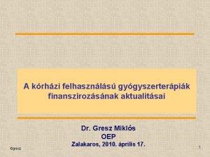 A krhzi felhasznls gygyszerterpik finanszrozsnak aktualitsai Dr Gresz