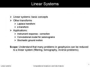 Linear Systems Linear systems basic concepts Other transforms