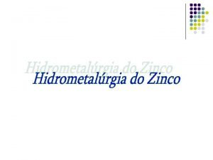 Minrio O minrio de zinco normalmente usado tanto