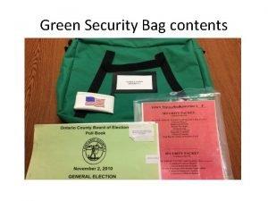 Green Security Bag contents Green Security Bag Narrative