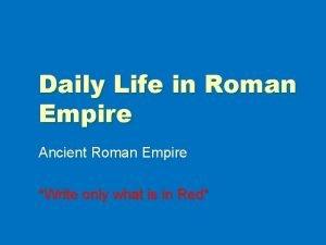 Daily Life in Roman Empire Ancient Roman Empire