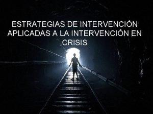 ESTRATEGIAS DE INTERVENCIN APLICADAS A LA INTERVENCIN EN