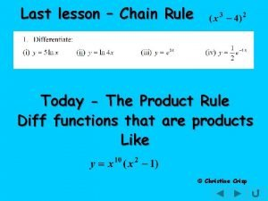 Last lesson Chain Rule Today The Product Rule