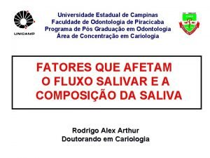 Universidade Estadual de Campinas Faculdade de Odontologia de