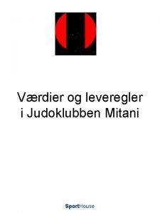 Vrdier og leveregler i Judoklubben Mitani Sport House