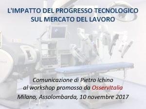 LIMPATTO DEL PROGRESSO TECNOLOGICO SUL MERCATO DEL LAVORO