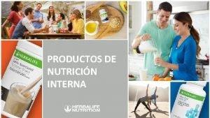 PRODUCTOS DE NUTRICIN INTERNA LOS PRODUCTOS HERBALIFE NUTRITION