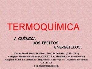 TERMOQUMICA A QUMICA DOS EFEITOS ENERGTICOS Nelson Jos
