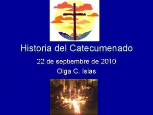 Historia del Catecumenado 22 de septiembre de 2010