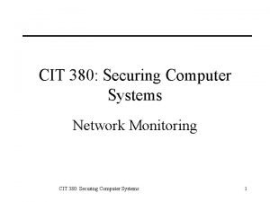CIT 380 Securing Computer Systems Network Monitoring CIT